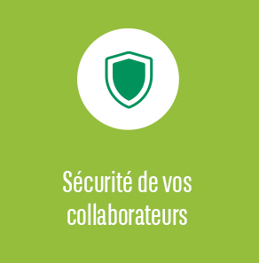 Securité de vos collaborateur