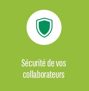 Securité de vos collaborateur